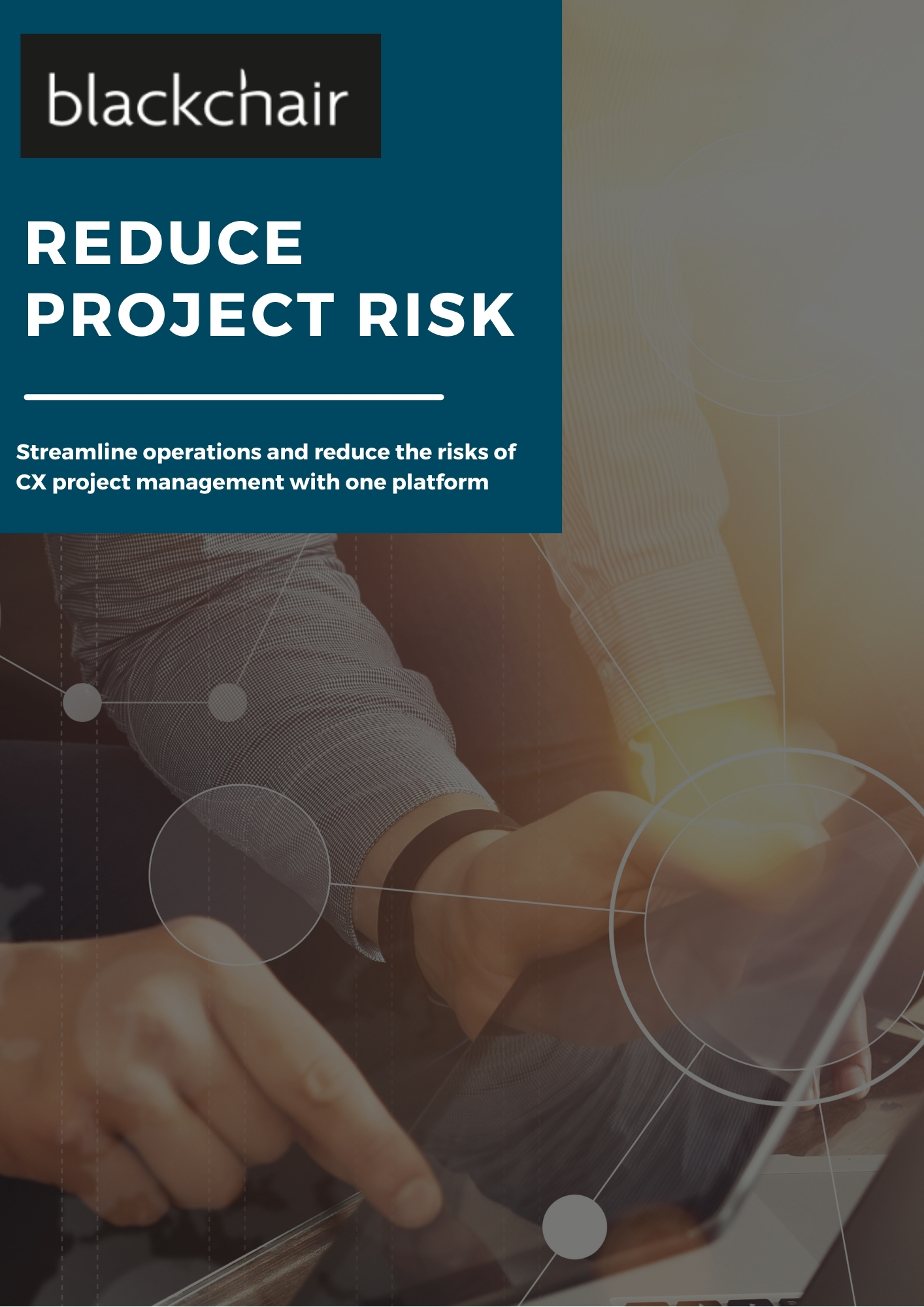Blackchair - Brochures - Reduce Project Risk Streamline Operations And Reduce CX Project Management Risks